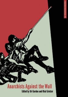 Navigating privilege, solidarity and belonging: A chapter from the new book 'Anarchists Against the Wall'