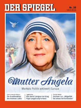 A Der Spiegel cover depicting Chancellor Angela Merkel as Mother Theresa.